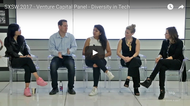 VC Discussion on Diversity & Walking the Talk (SXSW 2017)